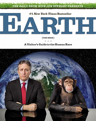 The Daily Show With Jon Stewart Presents Earth (The Book) By Stewart, Jon (EDT)
