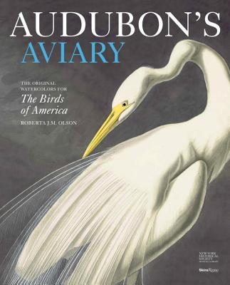 Audubon's Aviary By Olson, Roberta/ Shelley, Marjorie (CON)/ Ny Historical Society (COR)